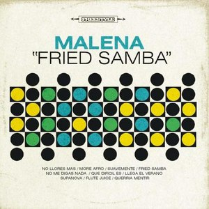 Malena альбом Fried Samba