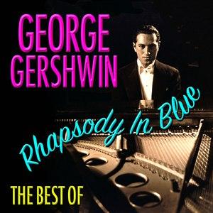 George Gershwin альбом Rhapsody In Blue - Best Of