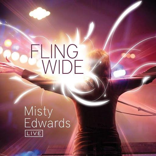 Misty Edwards альбом Fling Wide (Live)
