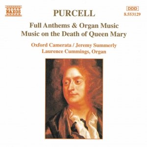 Henry Purcell альбом PURCELL: Full Anthems / Music on the Death of Queen Mary