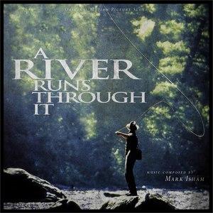 Mark Isham альбом A River Runs Through It