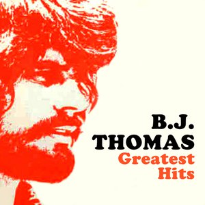 B.J. Thomas альбом Greatest Hits (Re-Recorded / Remastered Versions)