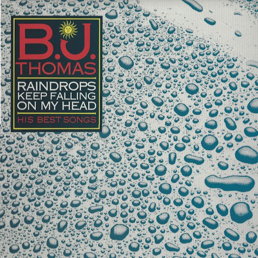 B.J. Thomas альбом Raindrops Keep Falling on My Head - His Best Songs