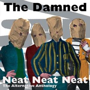The Damned альбом Neat Neat Neat - The Alternative Anthology