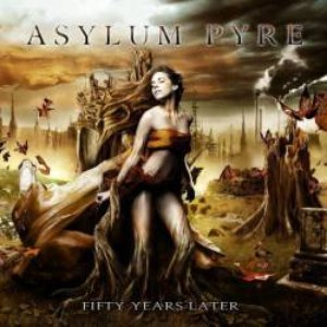 Asylum Pyre альбом Fifty Years Later