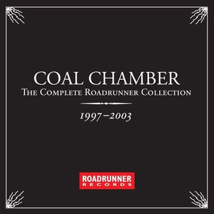 Coal Chamber альбом The Complete Roadrunner Collection 1997-2003