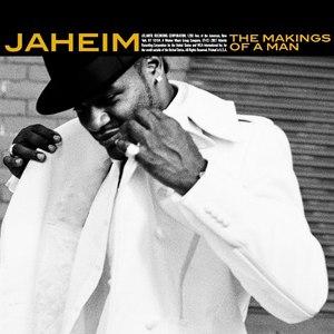 Jaheim альбом The Makings Of A Man
