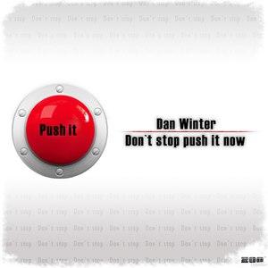 Dan Winter альбом Don't stop push it now