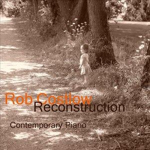 Rob Costlow альбом Reconstruction