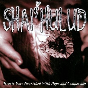 Shai Hulud альбом Hearts Once Nourished with Hope and Compassion