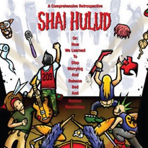 Shai Hulud альбом A Comprehensive Retrospective Or: How We Learned To Stop Worrying And Release Bad And Useless Recordings