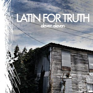 Latin For Truth альбом Eleven Eleven