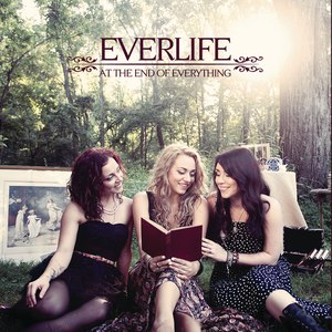 Everlife альбом At The End Of Everything