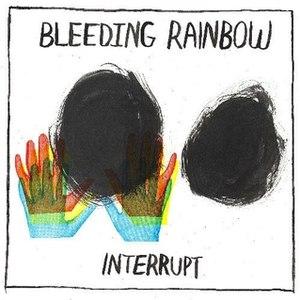 Bleeding Rainbow альбом Interrupt