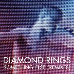 Diamond Rings альбом Something Else (Remixes)