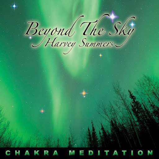 harvey summers альбом Beyond The Sky (Chakra Meditation)
