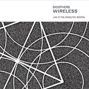 Biosphere альбом Wireless - Live At The Arnolfini, Bristol