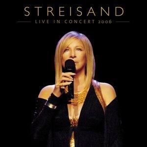 Barbra Streisand альбом Live In Concert 2006