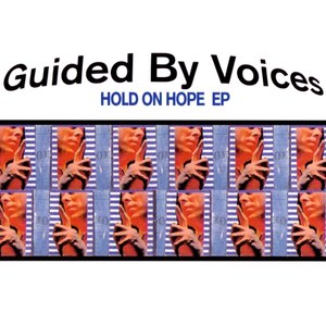Guided By Voices альбом Hold on Hope EP
