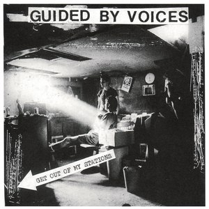 Guided By Voices альбом Get Out Of My Stations