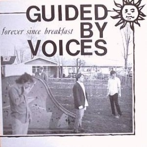 Guided By Voices альбом Forever Since Breakfast