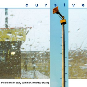 Cursive альбом The Storms of Early Summer: Semantics of Song
