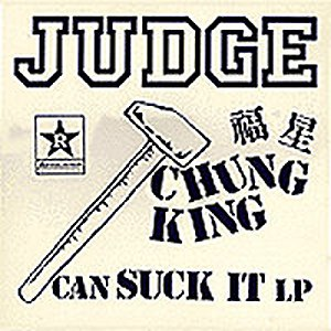 Judge альбом Chung King Can Suck It