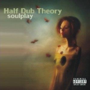 Half Dub Theory альбом Soulplay