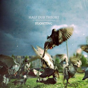 Half Dub Theory альбом Floating