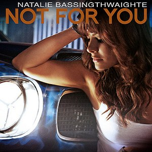 Natalie Bassingthwaighte альбом Not For You