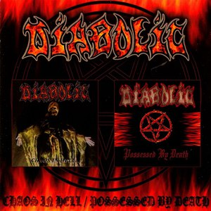 Diabolic альбом Chaos in Hell / Possessed by Death