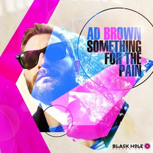 Ad Brown альбом Something for the Pain