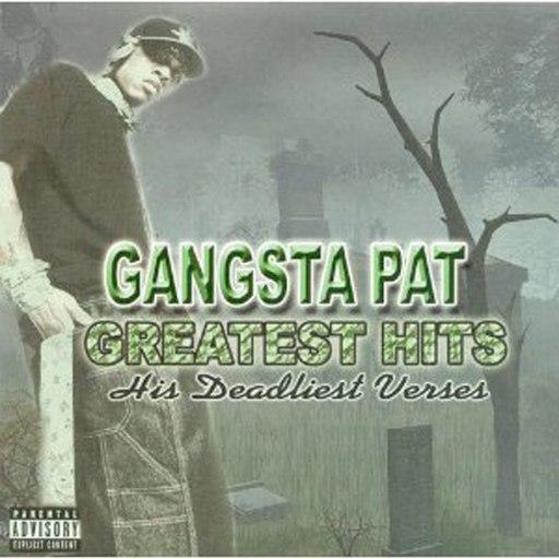 Gangsta Pat альбом Greatest Hits: His Deadliest Verses