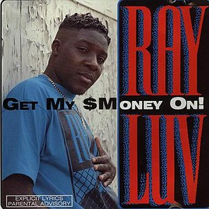 Ray Luv альбом Get My $ Money On!