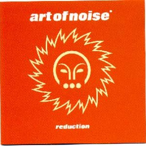 Art Of Noise альбом Reduction