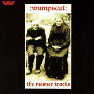 :Wumpscut: альбом The Mesner Tracks