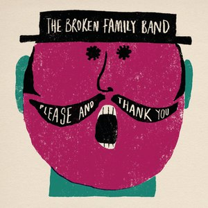 The Broken Family Band альбом Please and Thank You