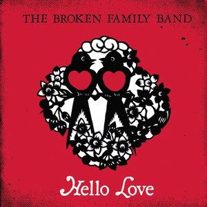 The Broken Family Band альбом Hello Love