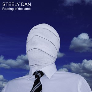 Steely Dan альбом Roaring Of The Lamb