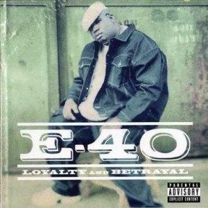 E-40 альбом Loyalty And Betrayal