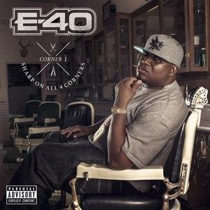 E-40 альбом Sharp on All 4 Corners: Corner 1