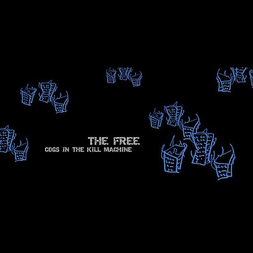 The Free альбом Cogs in the Kill Machine