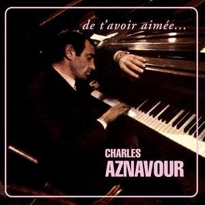 Charles Aznavour альбом De T'avoir Aimée