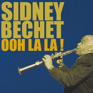 Sidney Bechet альбом Ooh La La!