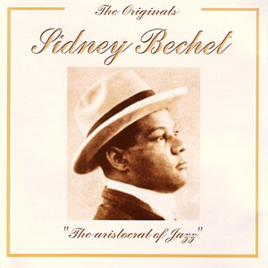 Sidney Bechet альбом The Originals - The Aristocrat Of Jazz