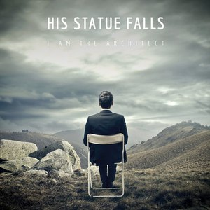 His Statue Falls альбом I Am The Architect