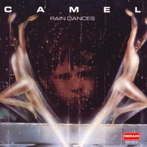 Camel альбом Rain Dances (Remastered and Expanded)