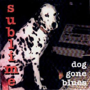 Sublime альбом Dog Gone Blues