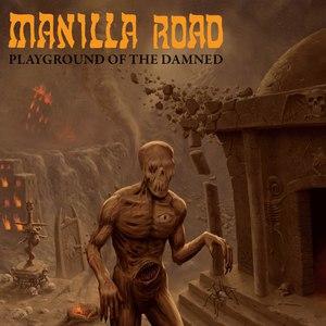 Manilla Road альбом Playground of the Damned