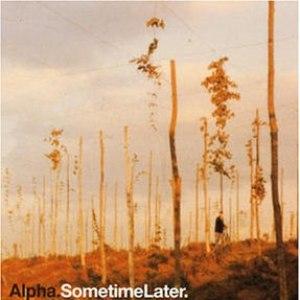 Alpha альбом Sometime Later